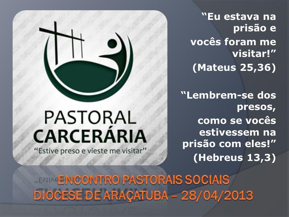 A pastoral carcerária é a presença evangelizadora da igreja nas prisões.