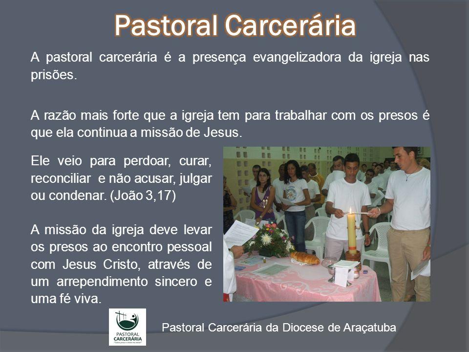 A pastoral carcerária é a presença evangelizadora da igreja nas prisões. A razão mais forte que a igreja tem para trabalhar com os presos é que ela co