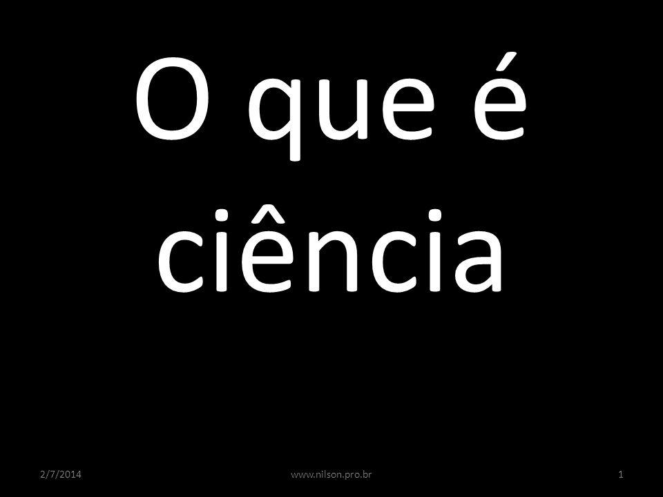 O que é ciência 2/7/20141www.nilson.pro.br