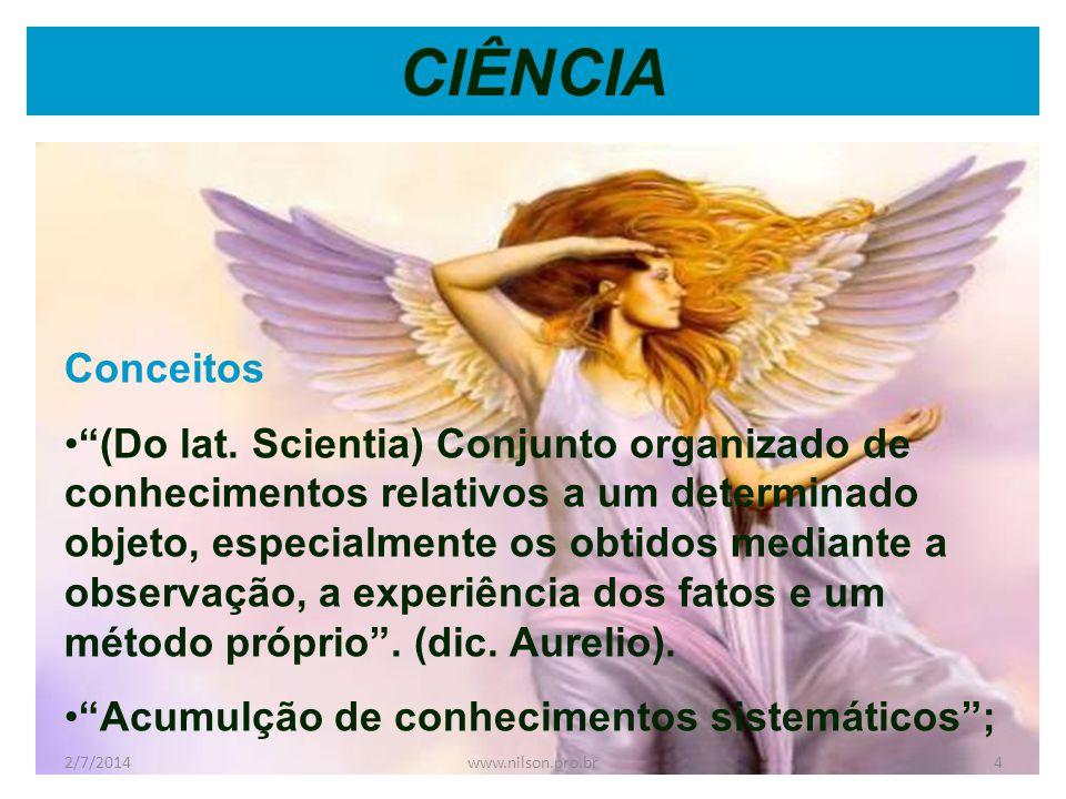 CIÊNCIA •Latu sensu: Conhecimento •Strictu sensu: não se refere a um conhecimento qualquer, mas aquele que, além de apreender ou registrar fatos, os demonstra pelas suas causas constitutivas ou determinantes.