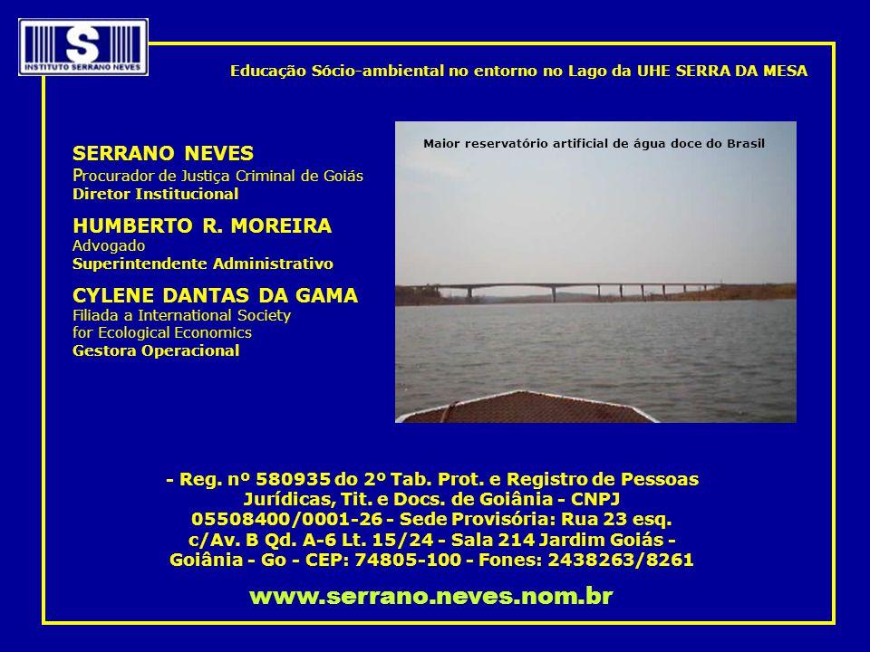 SERRANO NEVES P rocurador de Justiça Criminal de Goiás Diretor Institucional HUMBERTO R. MOREIRA Advogado Superintendente Administrativo CYLENE DANTAS