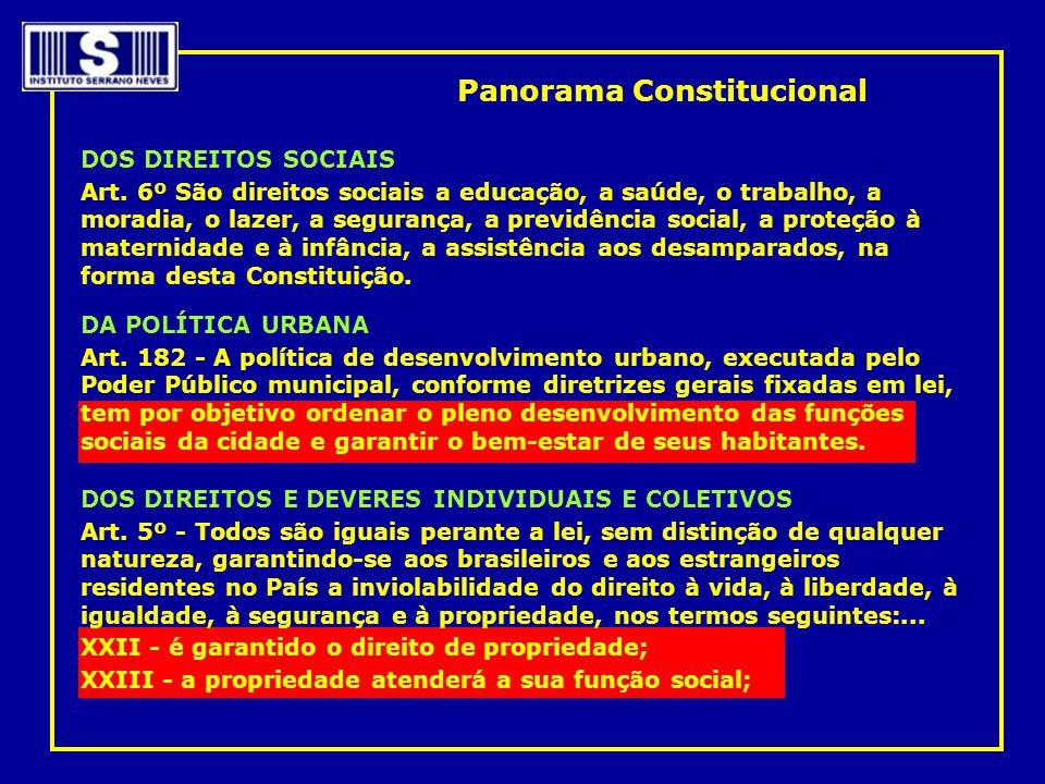 DOS DIREITOS SOCIAIS Art. 6º São direitos sociais a educação, a saúde, o trabalho, a moradia, o lazer, a segurança, a previdência social, a proteção à