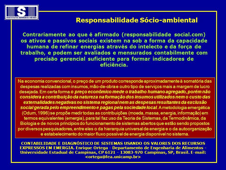 Responsabilidade Sócio-ambiental Contrariamente ao que é afirmado (responsabilidade social.com) os ativos e passivos sociais existem na sob a forma da