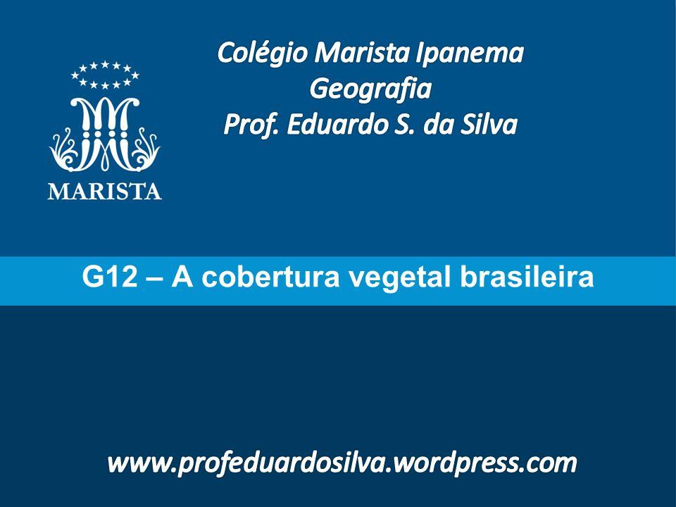 G12 – A cobertura vegetal brasileira