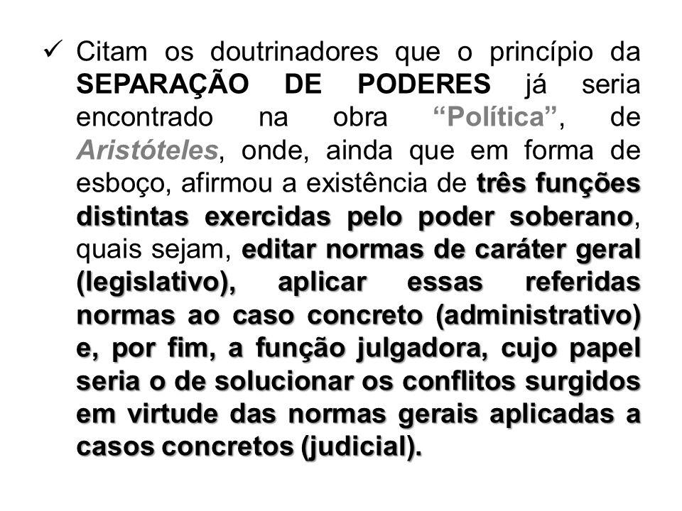 três funções distintas exercidas pelo poder soberano editar normas de caráter geral (legislativo), aplicar essas referidas normas ao caso concreto (ad