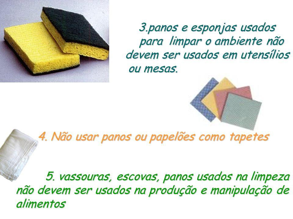 3.panos e esponjas usados para limpar o ambiente não devem ser usados em utensílios ou mesas.