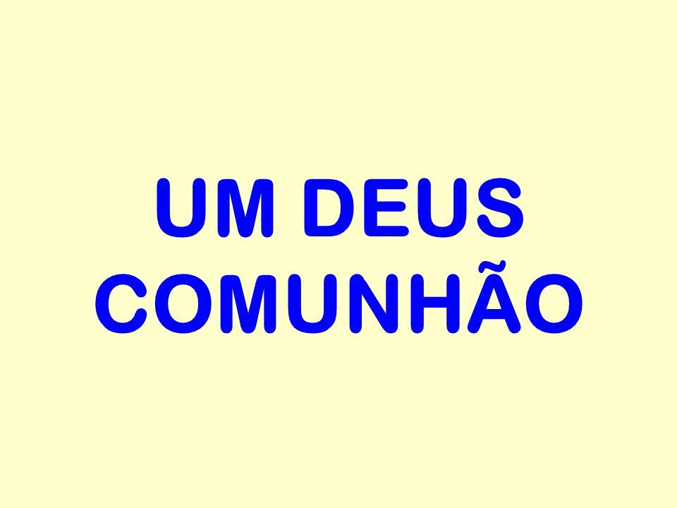 UM DEUS COMUNHÃO