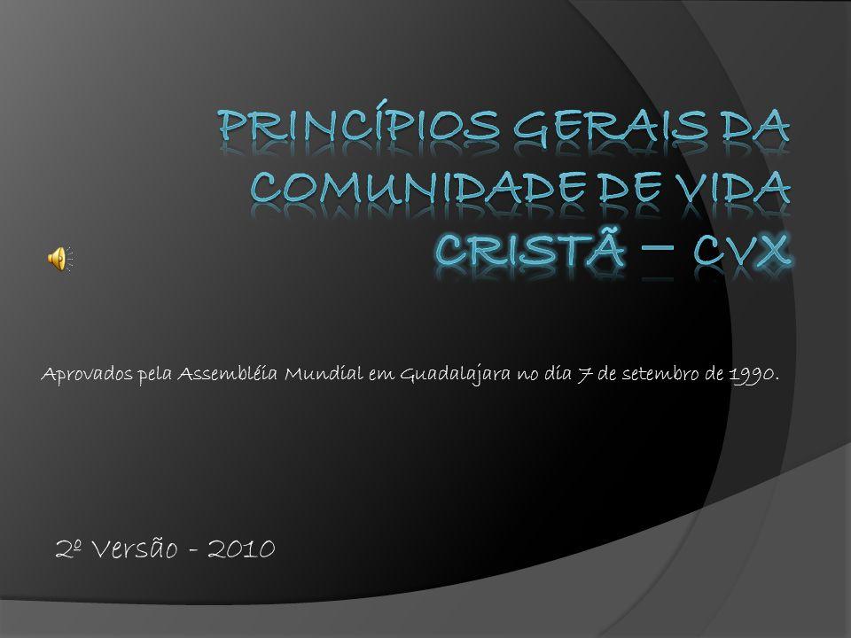 2º Versão - 2010 Aprovados pela Assembléia Mundial em Guadalajara no dia 7 de setembro de 1990.