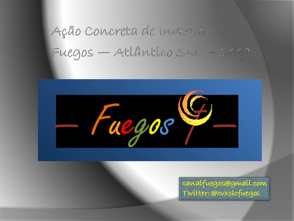 canalfuegos@gmail.com Twitter: @cvxclcfuegos canalfuegos@gmail.com Twitter: @cvxclcfuegos