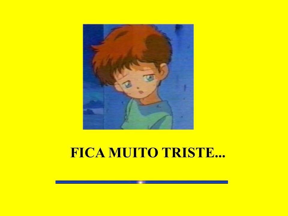 FICA MUITO TRISTE...