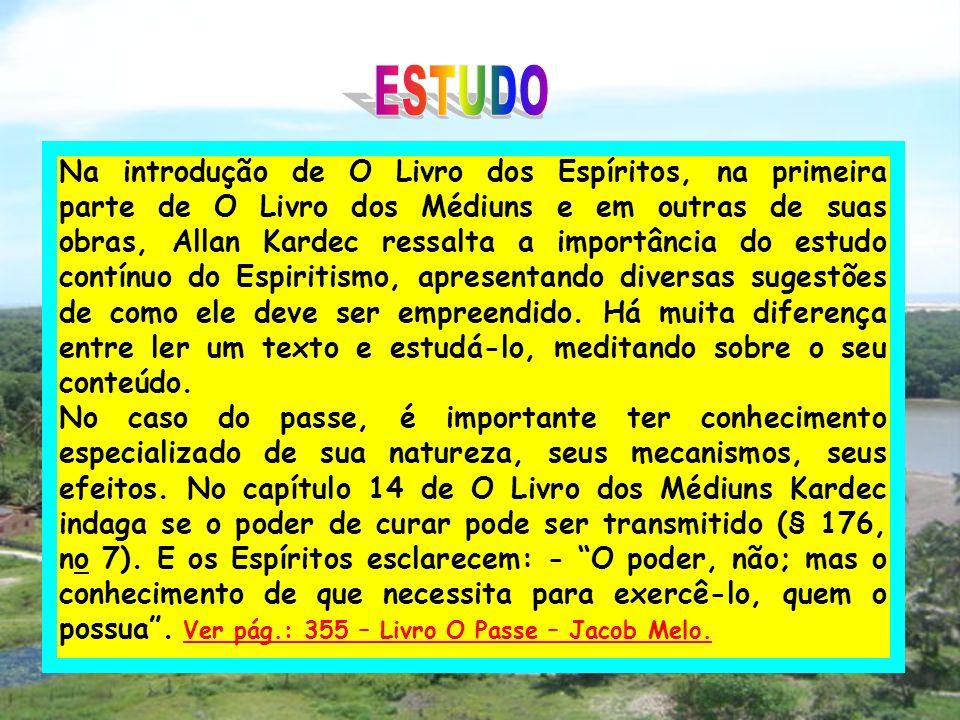 Na introdução de O Livro dos Espíritos, na primeira parte de O Livro dos Médiuns e em outras de suas obras, Allan Kardec ressalta a importância do est