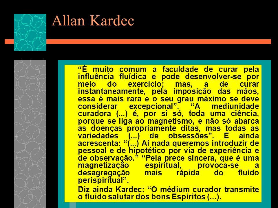 """Allan Kardec """"É muito comum a faculdade de curar pela influência fluídica e pode desenvolver-se por meio do exercício; mas, a de curar instantaneament"""