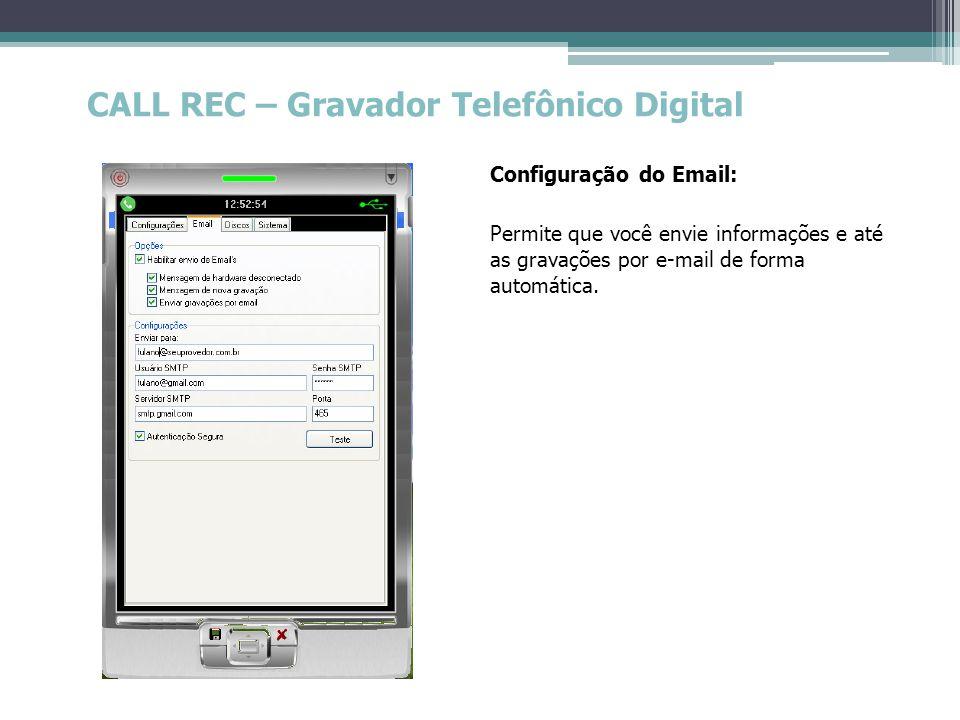 CALL REC – Gravador Telefônico Digital Configuração de Discos Permite que o programa avise quando a capacidade do disco rígido (HD), que está sendo utilizado para armazenar as gravações, alcance o limite inferior estabelecido.