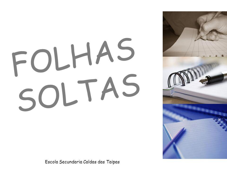 FOLHAS SOLTAS Escola Secundaria Caldas das Taipas