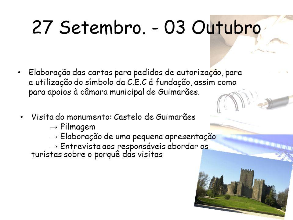 04 Outubro – 10 Outubro • Preparação do logótipo • Criação do blog • Postar no blog a informação recebida na semana anterior • Visita ao monumento: Paço dos Duques → filmagem → fotografia (tratamento de imagem )