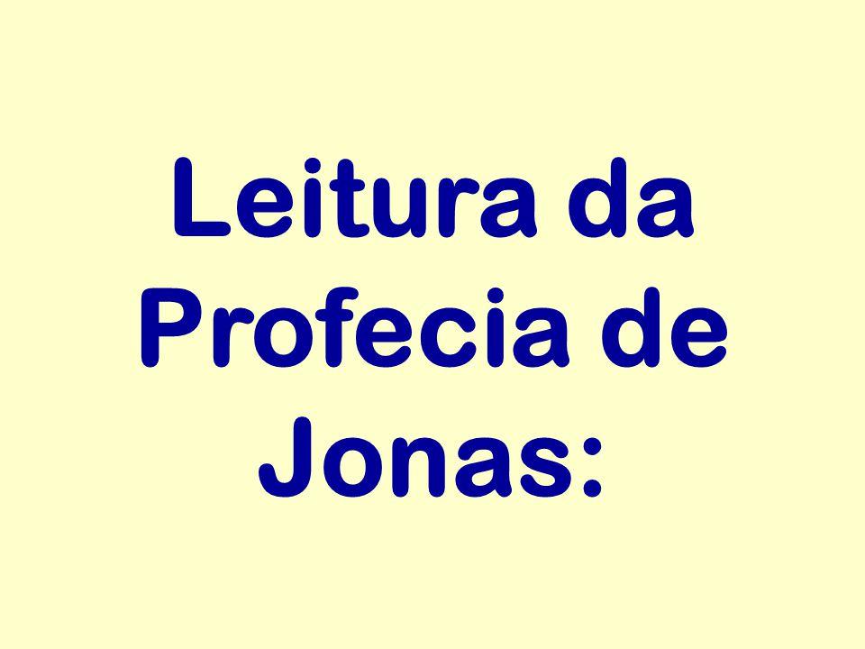 Leitura da Profecia de Jonas: