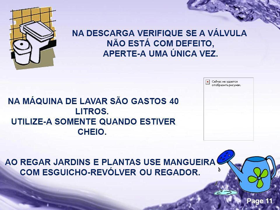 Powerpoint Templates Page 11 AO REGAR JARDINS E PLANTAS USE MANGUEIRA COM ESGUICHO-REVÓLVER OU REGADOR.