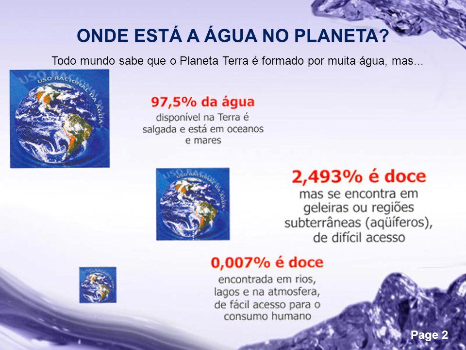 Page 2 ONDE ESTÁ A ÁGUA NO PLANETA.