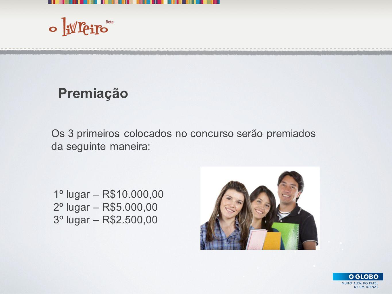Texto Os 3 primeiros colocados no concurso serão premiados da seguinte maneira: Premiação 1º lugar – R$10.000,00 2º lugar – R$5.000,00 3º lugar – R$2.