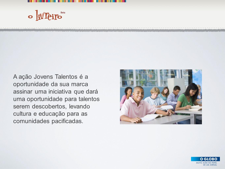 Texto A ação Jovens Talentos é a oportunidade da sua marca assinar uma iniciativa que dará uma oportunidade para talentos serem descobertos, levando c