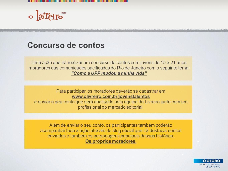 Texto Concurso de contos Além de enviar o seu conto, os participantes também poderão acompanhar toda a ação através do blog oficial que irá destacar c