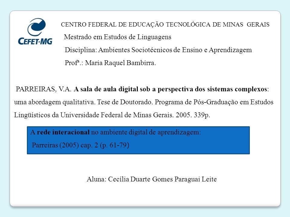 CENTRO FEDERAL DE EDUCAÇÃO TECNOLÓGICA DE MINAS GERAIS Mestrado em Estudos de Linguagens Disciplina: Ambientes Sociotécnicos de Ensino e Aprendizagem