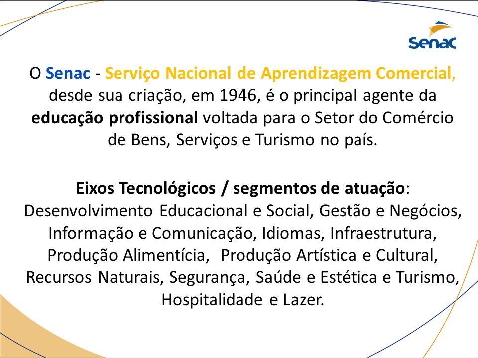O Senac - Serviço Nacional de Aprendizagem Comercial, desde sua criação, em 1946, é o principal agente da educação profissional voltada para o Setor d