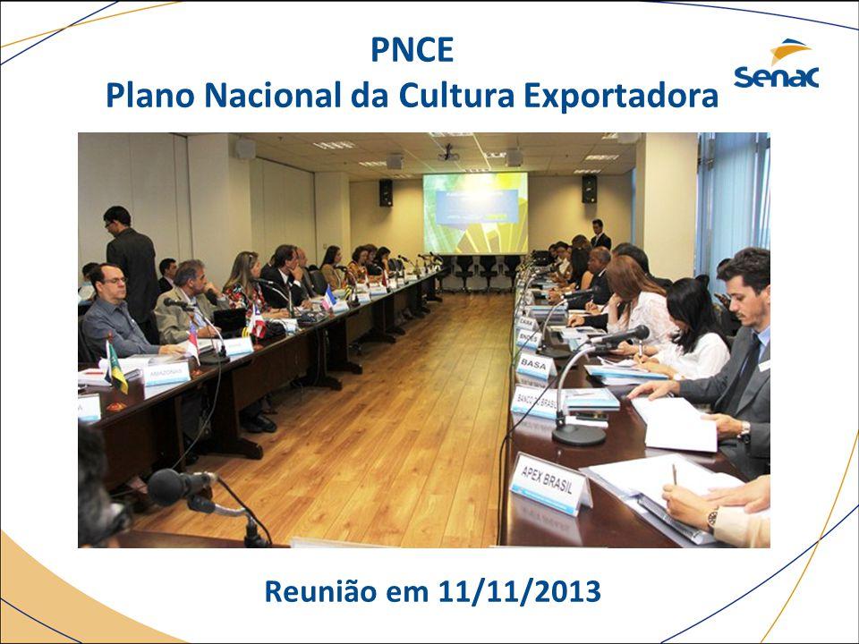 PNCE Plano Nacional da Cultura Exportadora Reunião em 11/11/2013