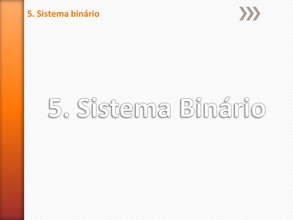 5. Sistema binário