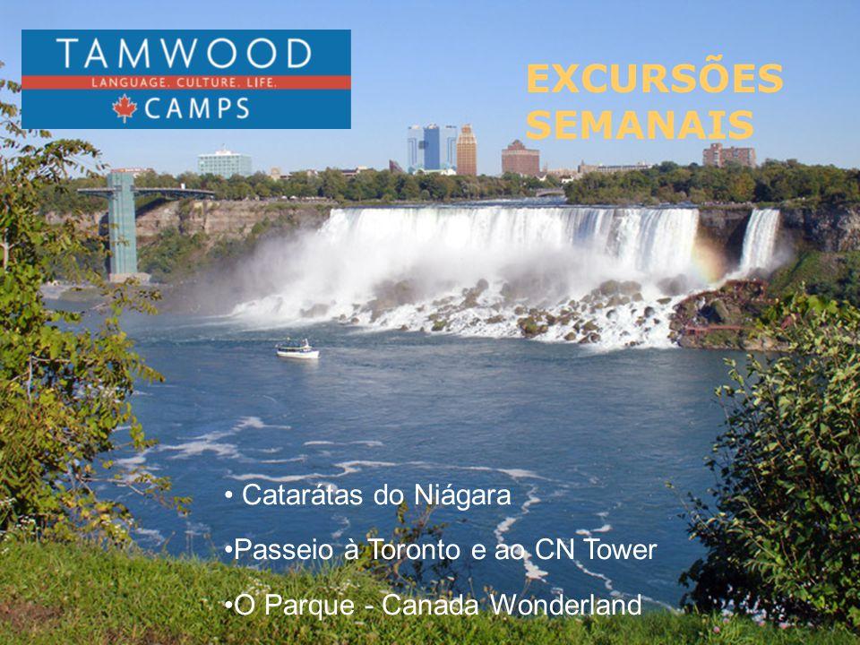 EXCURSÕES SEMANAIS • Catarátas do Niágara •Passeio à Toronto e ao CN Tower •O Parque - Canada Wonderland