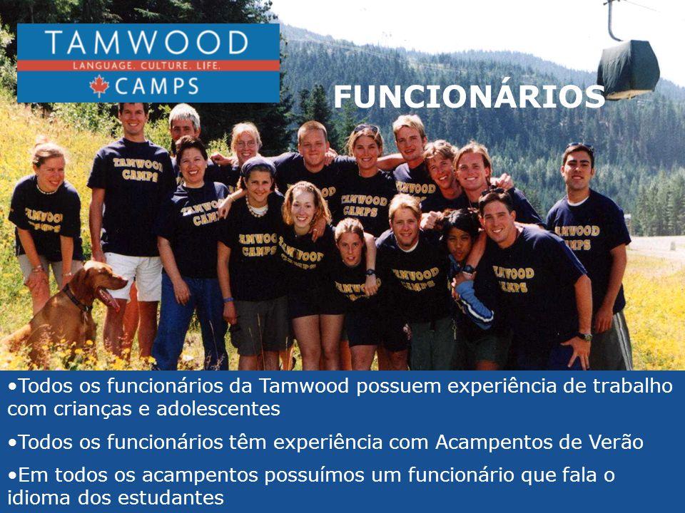 •Todos os funcionários da Tamwood possuem experiência de trabalho com crianças e adolescentes •Todos os funcionários têm experiência com Acampentos de
