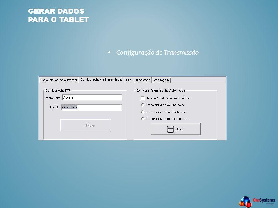 GERAR DADOS PARA O TABLET • Configuração de Transmissão