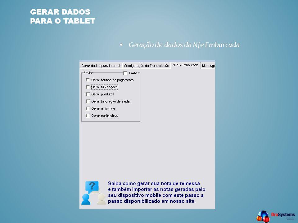 GERAR DADOS PARA O TABLET • Geração de dados da Nfe Embarcada