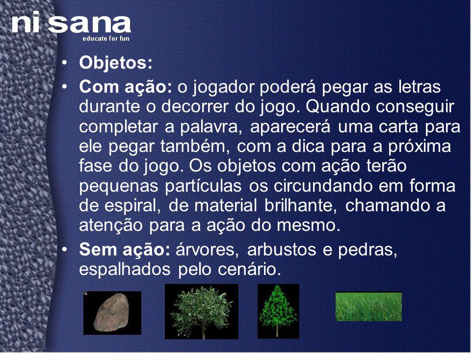 •Objetos: •Com ação: o jogador poderá pegar as letras durante o decorrer do jogo.
