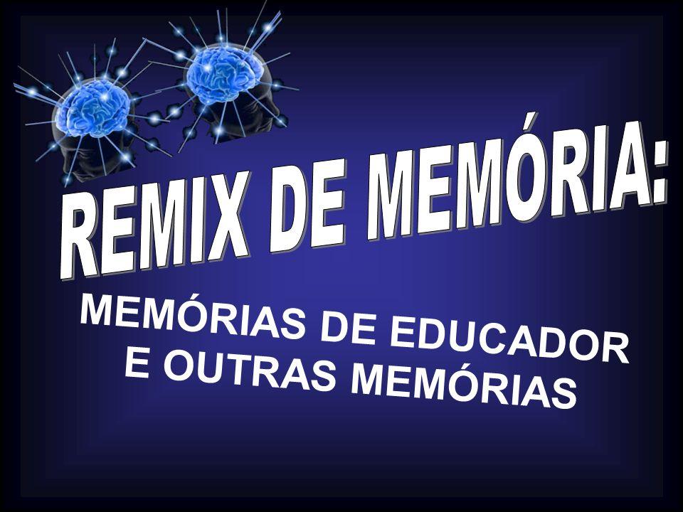 MEMÓRIAS DE EDUCADOR E OUTRAS MEMÓRIAS