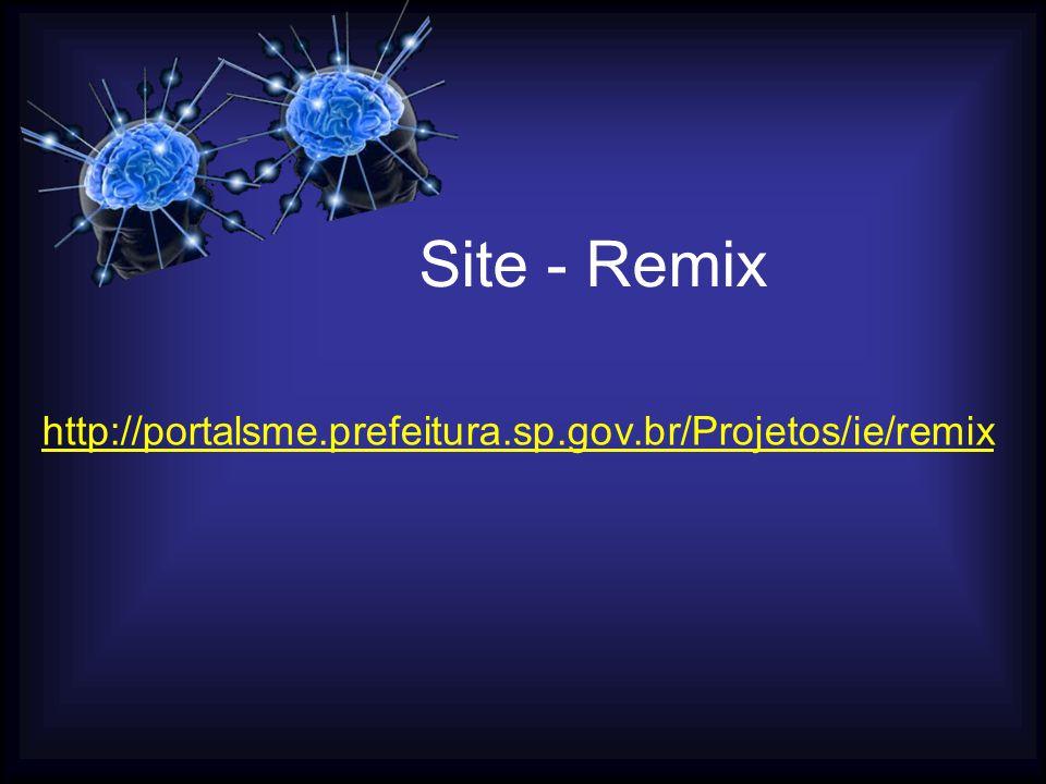 Site - Remix http://portalsme.prefeitura.sp.gov.br/Projetos/ie/remix