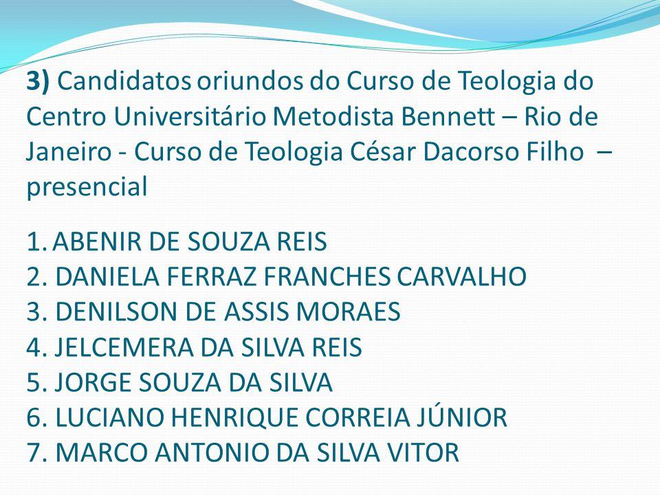3) Candidatos oriundos do Curso de Teologia do Centro Universitário Metodista Bennett – Rio de Janeiro - Curso de Teologia César Dacorso Filho – prese