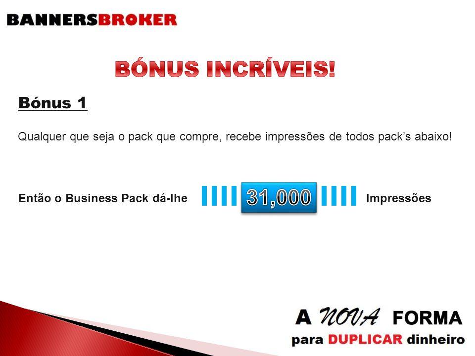 Qualquer que seja o pack que compre, recebe impressões de todos pack's abaixo! Então o Business Pack dá-lhe Impressões Bónus 1