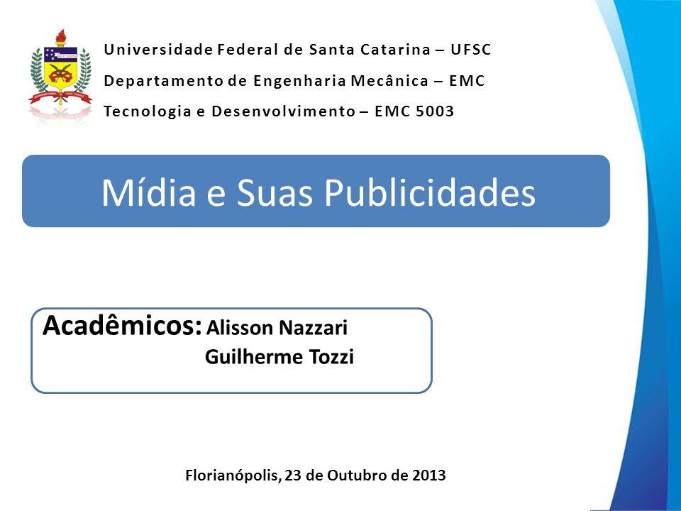 Universidade Federal de Santa Catarina – UFSC Departamento de Engenharia Mecânica – EMC Tecnologia e Desenvolvimento – EMC 5003 Florianópolis, 23 de O