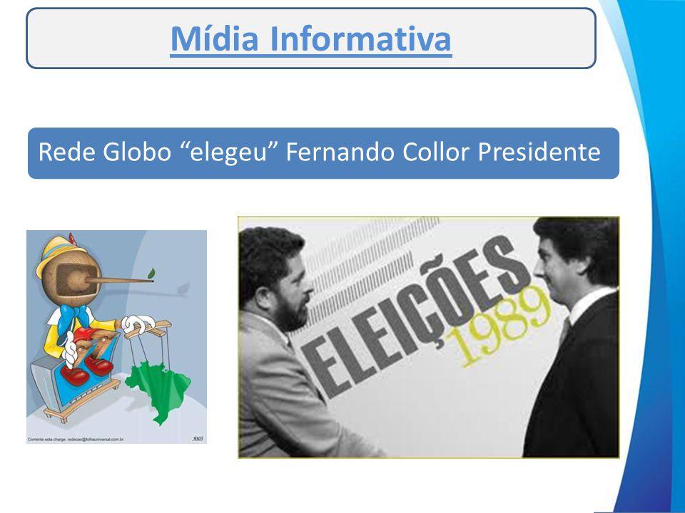 "Mídia Informativa Rede Globo ""elegeu"" Fernando Collor Presidente"