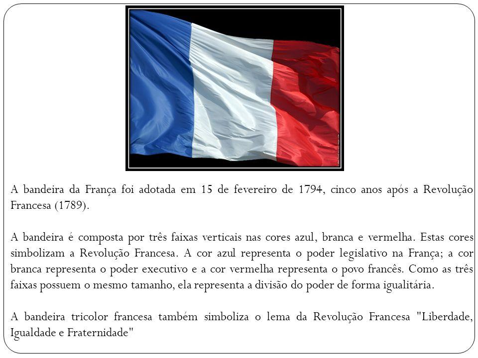 A bandeira da França foi adotada em 15 de fevereiro de 1794, cinco anos após a Revolução Francesa (1789). A bandeira é composta por três faixas vertic