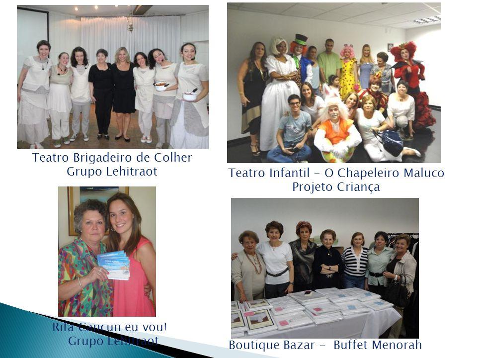 Teatro Brigadeiro de Colher Grupo Lehitraot Teatro Infantil - O Chapeleiro Maluco Projeto Criança Rifa Cancun eu vou! Grupo Lehitraot Boutique Bazar -