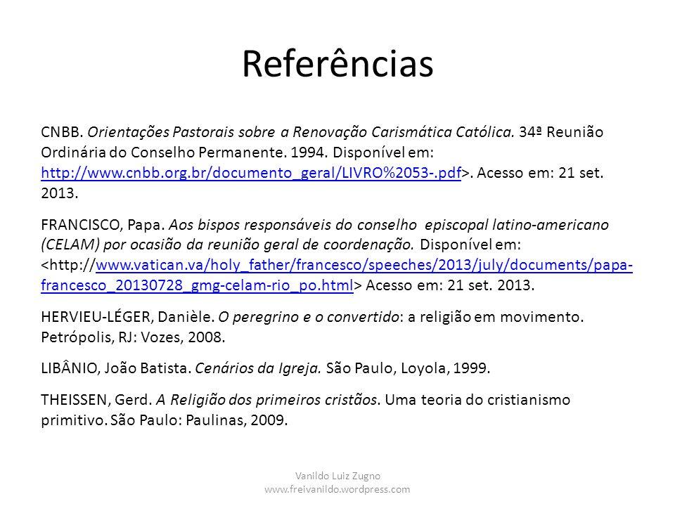 Referências CNBB. Orientações Pastorais sobre a Renovação Carismática Católica. 34ª Reunião Ordinária do Conselho Permanente. 1994. Disponível em: htt