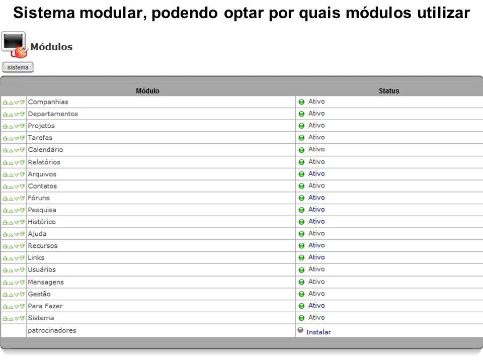 Sistema modular, podendo optar por quais módulos utilizar