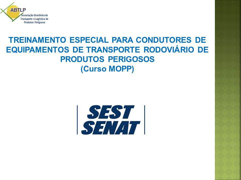 TREINAMENTO ESPECIAL PARA CONDUTORES DE EQUIPAMENTOS DE TRANSPORTE RODOVIÁRIO DE PRODUTOS PERIGOSOS (Curso MOPP)