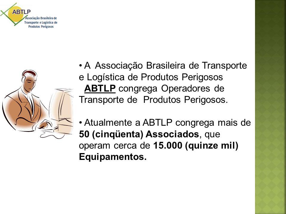 • A Associação Brasileira de Transporte e Logística de Produtos Perigosos ABTLP congrega Operadores de Transporte de Produtos Perigosos. • Atualmente