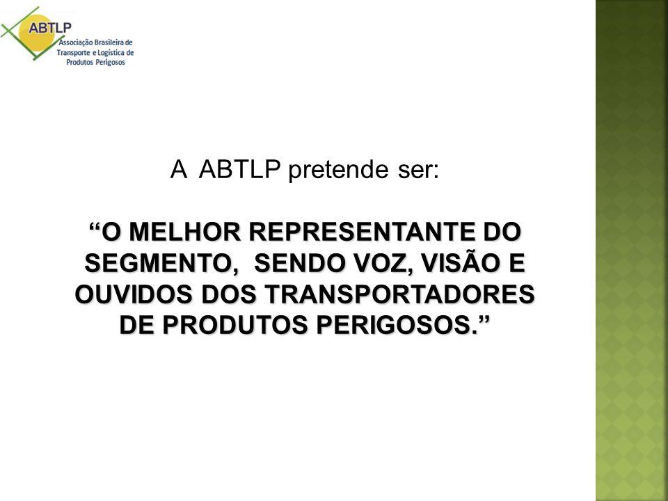 """A ABTLP pretende ser: """"O MELHOR REPRESENTANTE DO SEGMENTO, SENDO VOZ, VISÃO E OUVIDOS DOS TRANSPORTADORES DE PRODUTOS PERIGOSOS."""""""