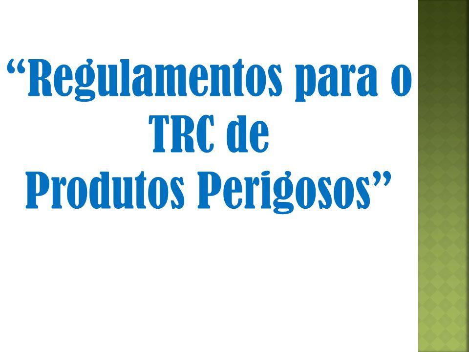 """""""Regulamentos para o TRC de Produtos Perigosos"""""""