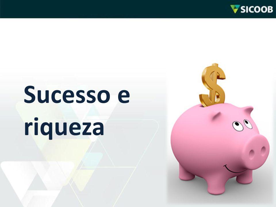 Sucesso e riqueza