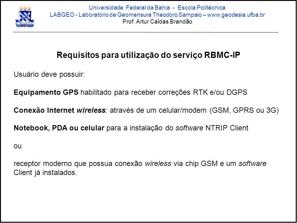 Requisitos para utilização do serviço RBMC-IP Usuário deve possuir: Equipamento GPS habilitado para receber correções RTK e/ou DGPS Conexão Internet w